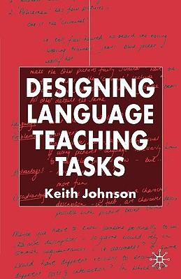 Designing Language Teaching Tasks By Johnson, Keith