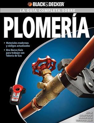 La guia completa sobre plomeria/ The Complete Guide to Plumbing